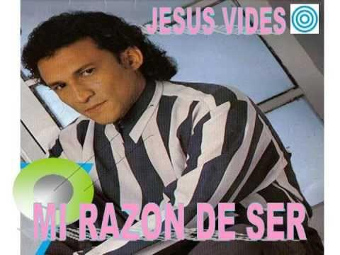 JESUS VIDES - MI RAZON DE SER -Productor Musical y Autor- Jesus Vides         Canción que escribí hace unos años para mi Madre. Gracias mamá! Te amo...