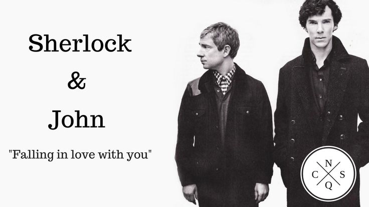 Sherlock and John - Falling in love with you