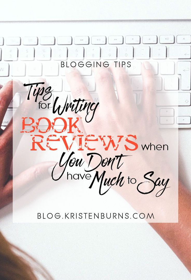 Blogging Tips: Tips for Writing Book Reviews When You Don't Have Much to Say | blogging tips, book reviews