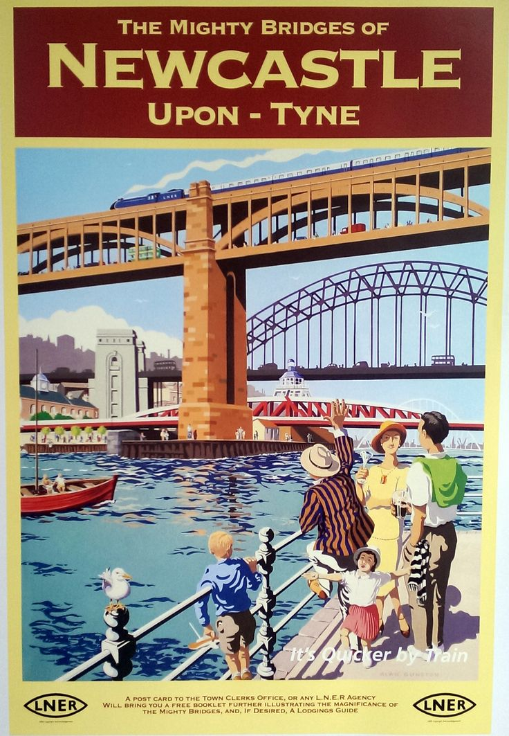Image result for POSTER THE MIGHTY BRIDGES OF NEWCASTLE ON TYNE LNER More