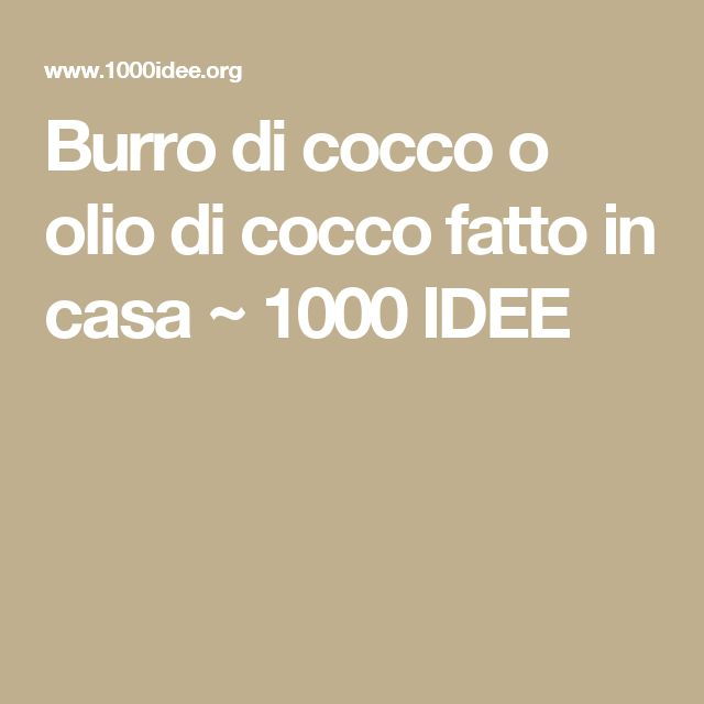 Burro di cocco o olio di cocco fatto in casa ~ 1000 IDEE