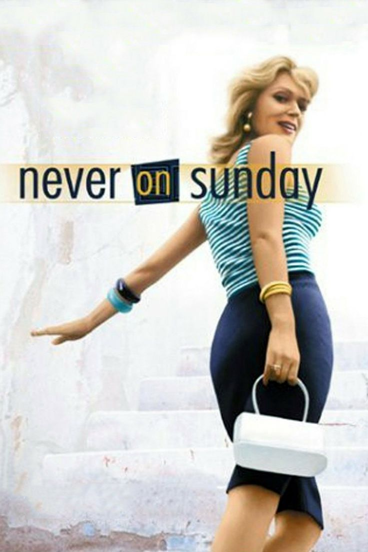 Never on Sunday  ...