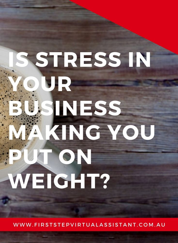 Is stress in your business making you put on weight? | Hiring a virtual assistant can take stress out of your life and business