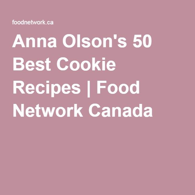 Anna Olson's 50 Best Cookie Recipes   Food Network Canada
