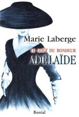 Adélaïde par MARIE LABERGE 2e tome de la trilogie/saga historique «Le goût du…