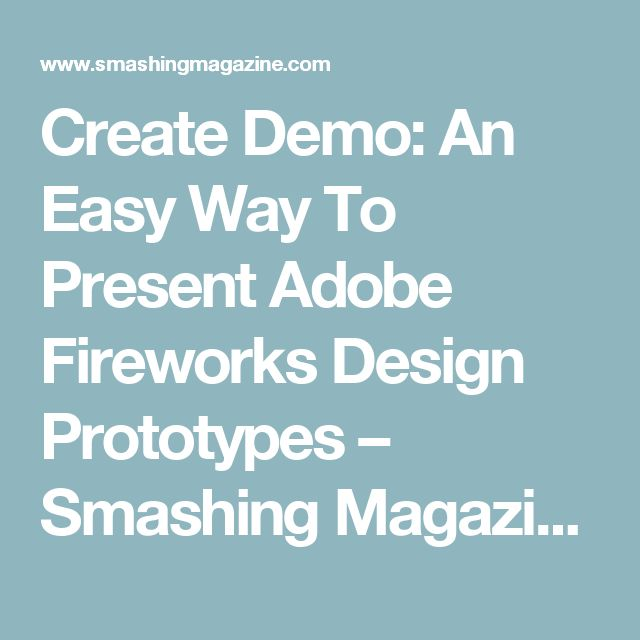 Create Demo: An Easy Way To Present Adobe Fireworks Design Prototypes – Smashing Magazine