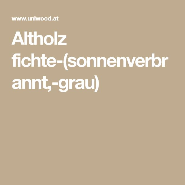 Altholz fichte-(sonnenverbrannt,-grau)