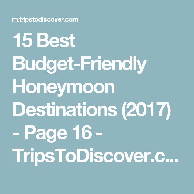 15 Best Budget-Friendly Honeymoon Destinations (2017) - Page 16 - TripsToDiscover.com