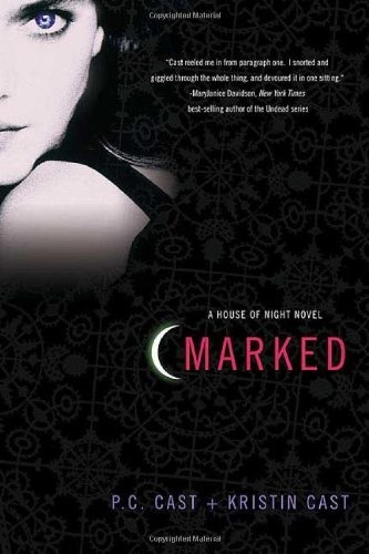 Marked: A House of Night Novel (House of Night Novels) by P. C. Cast,