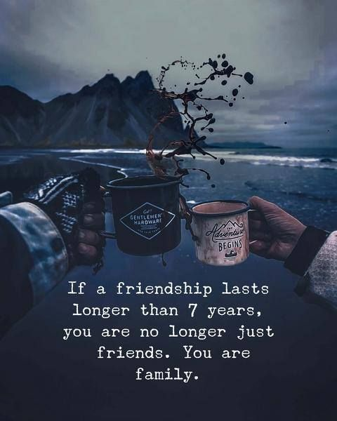 If a friendship lasts longer than 7 years..