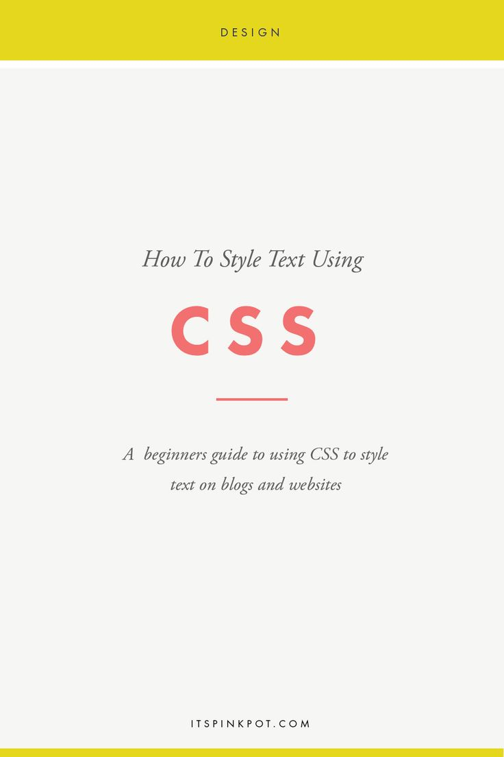 How To Style Text Using CSS: A Beginners Guide To Using CSS To Style Text On Blogs and Websites << It's Pink Pot