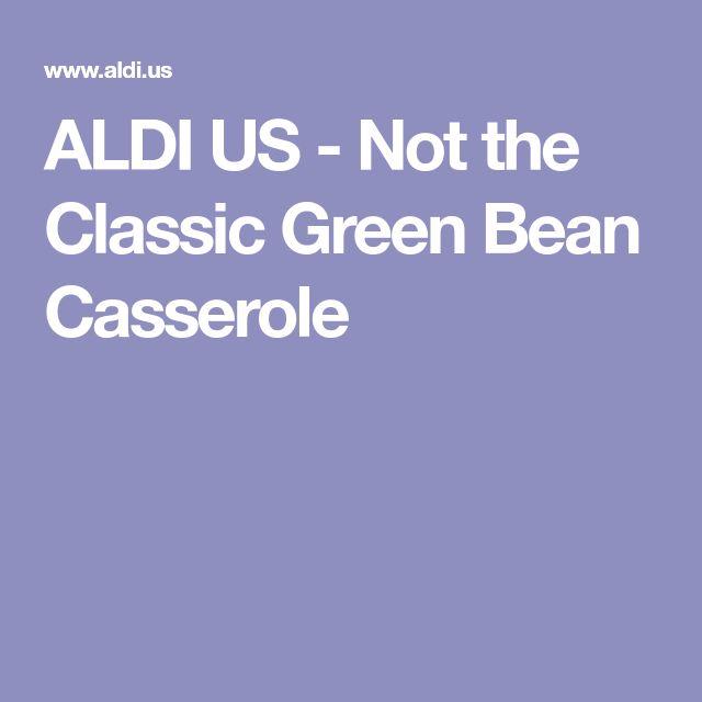ALDI US - Not the Classic Green Bean Casserole