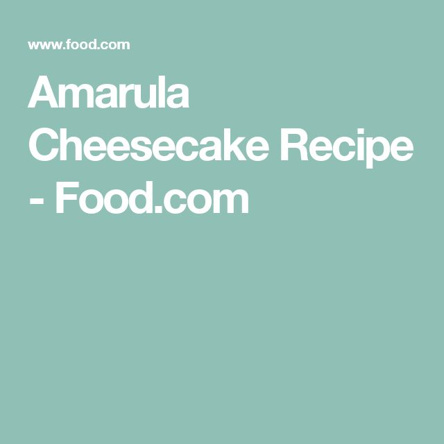 Amarula Cheesecake Recipe - Food.com