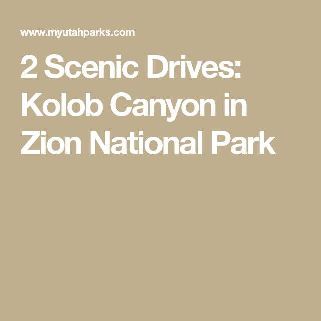 2 Scenic Drives: Kolob Canyon in Zion National Park