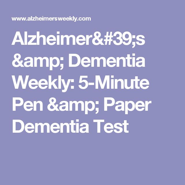 Alzheimer's & Dementia Weekly: 5-Minute Pen & Paper Dementia Test