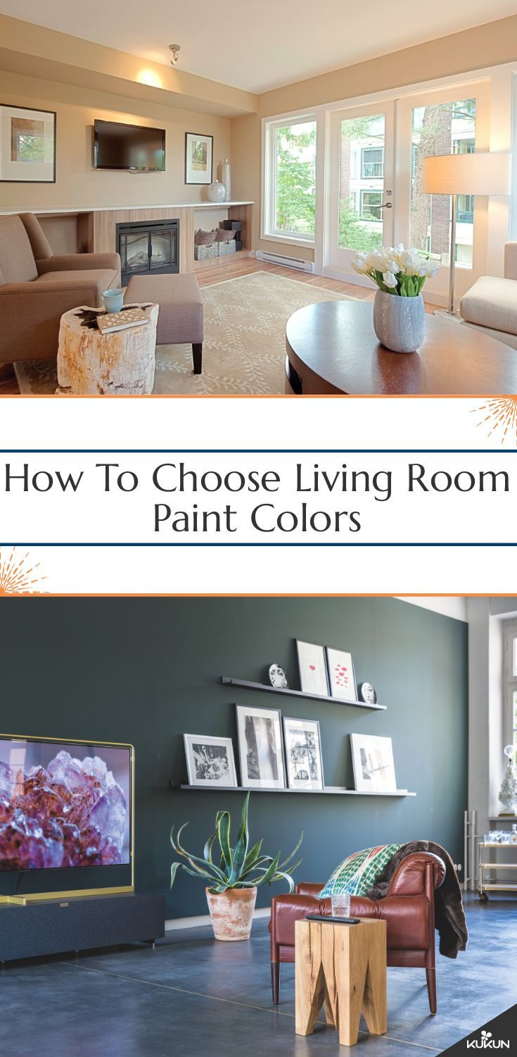 How To Choose Living Room Paint Colors That Are Perfect Paint Colors For Living Room Living Room Remodel Room Paint Colors