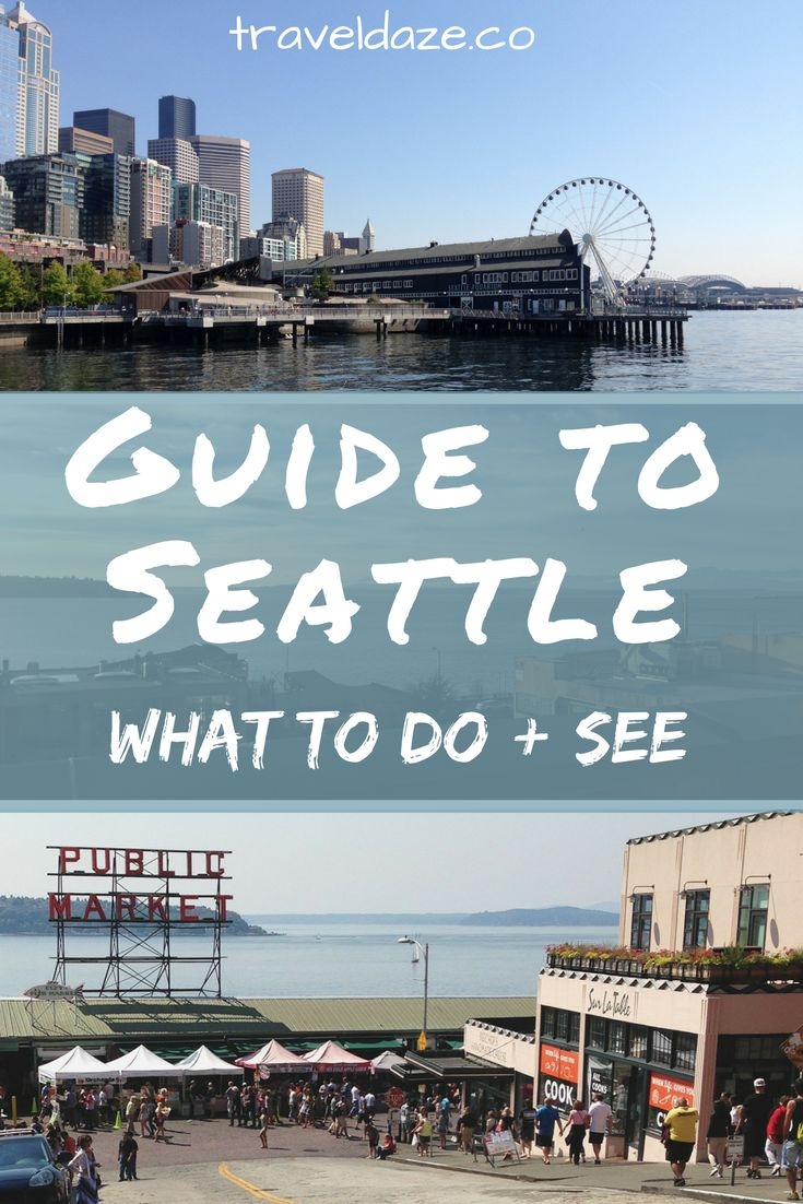 A Guide to Seattle: What to Do & See // The best attractions & activities in Seattle