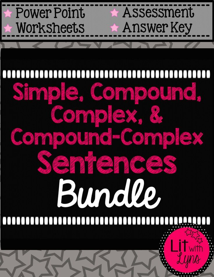 This 47 page bundle includes all the resources needed to teach simiple, compound, complex, and compound-complex sentences. What�s included: � Description of each sentence type � Multiple examples of each � Practice Sheet for each type of sentence � Poster