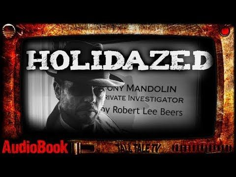 Holidazed 🎙️ Private Eye Fantasy Short Story 🎙️ by Robert Lee Beers