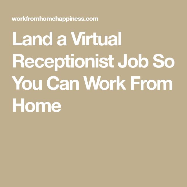 Land a Virtual Receptionist Job So You Can Work From Home