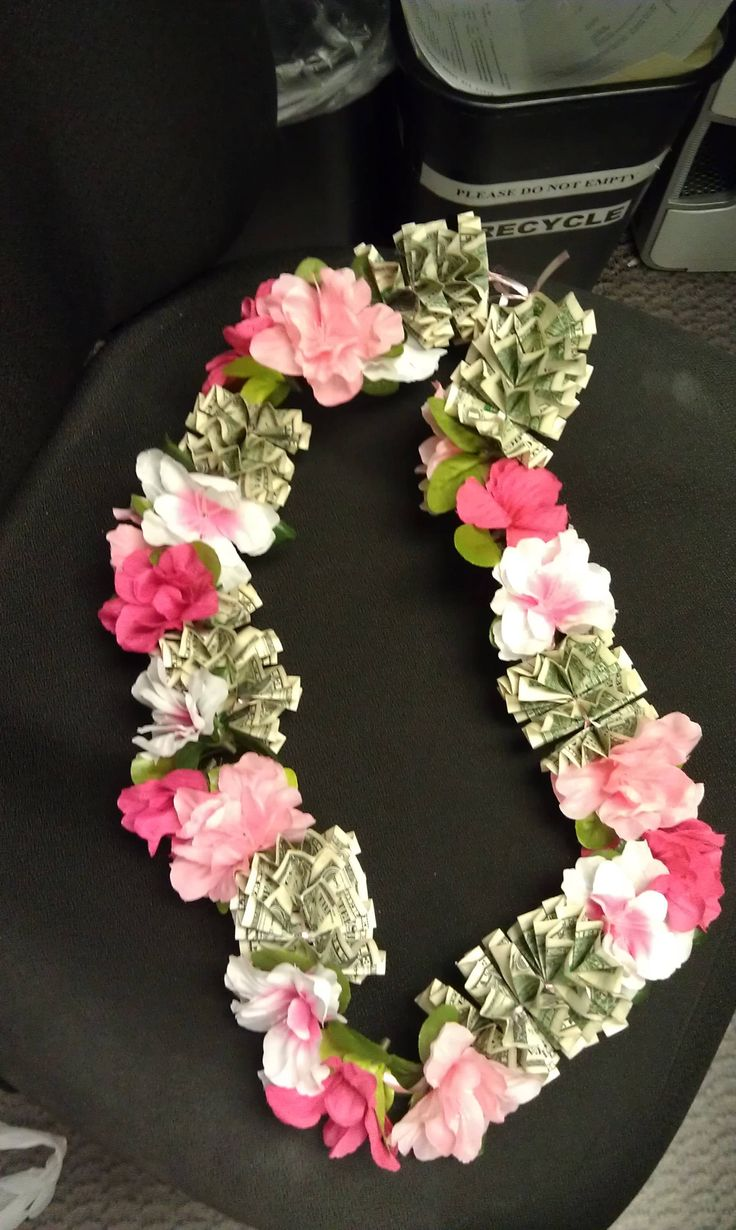 A.P.W.~This is the money lei I made.  You can make it with as much cash as u like. This one has $30 on it.