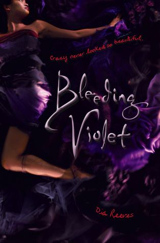 Bleeding Violet by Dia Reeves {Gorgeous cover, amazingly bizarre story}