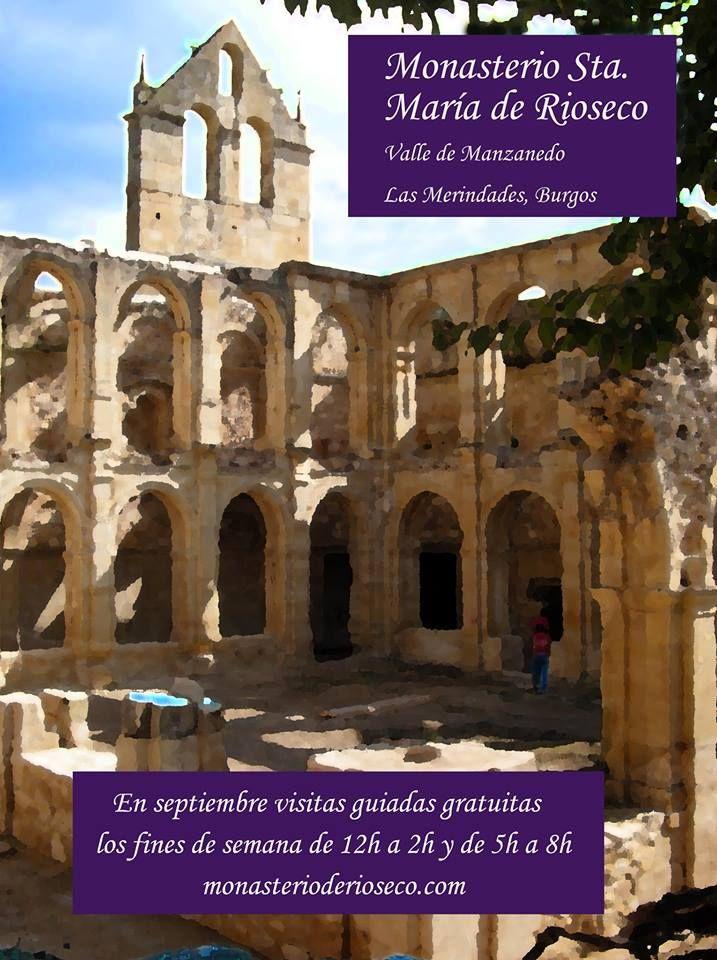 Visitas guiadas gratuitas al Monasterio de Rioseco. Septiembre fines de semana, Horario de 12h a 2h y de 5h a 8h.