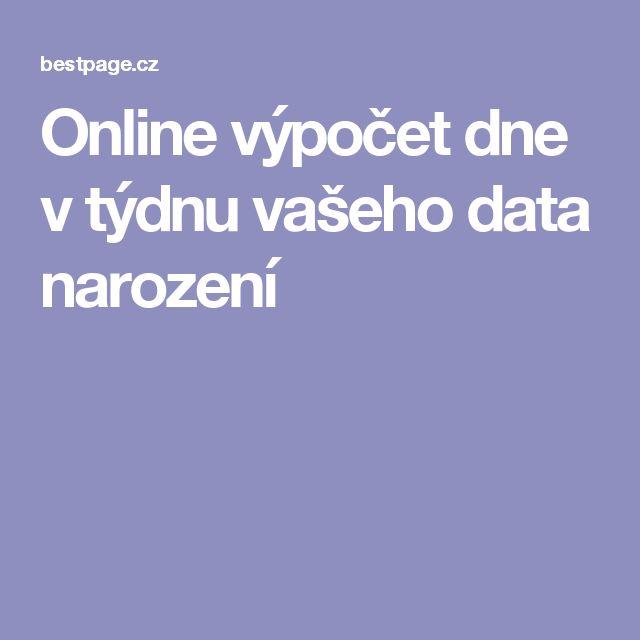 Online výpočet dne v týdnu vašeho data narození