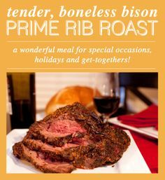 The Bison Prime Rib -- it's tender, it's juicy and it's perfect for special meals! Get yours now for Easter!