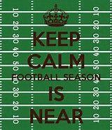 Image result for keep calm football season is near