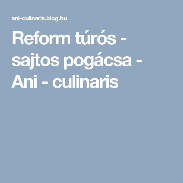 Reform túrós - sajtos pogácsa - Ani - culinaris