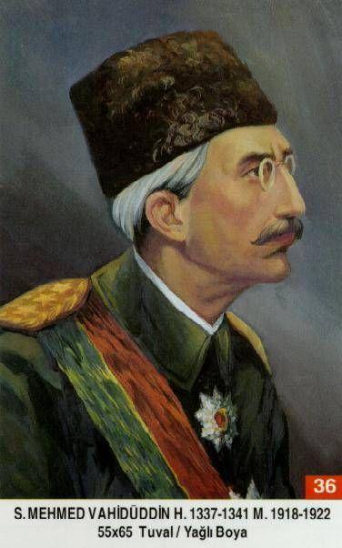 SULTAN MEHMED VAHİDÜDDİN HAN // Babasi : Sultan Abdülmecid Annesi: Gülistü Kadin Efendi Dogumu : 2 Subat 1861 Vefati : 15 Mays 1926 Saltanati : 1918 - 1922 (4) sene