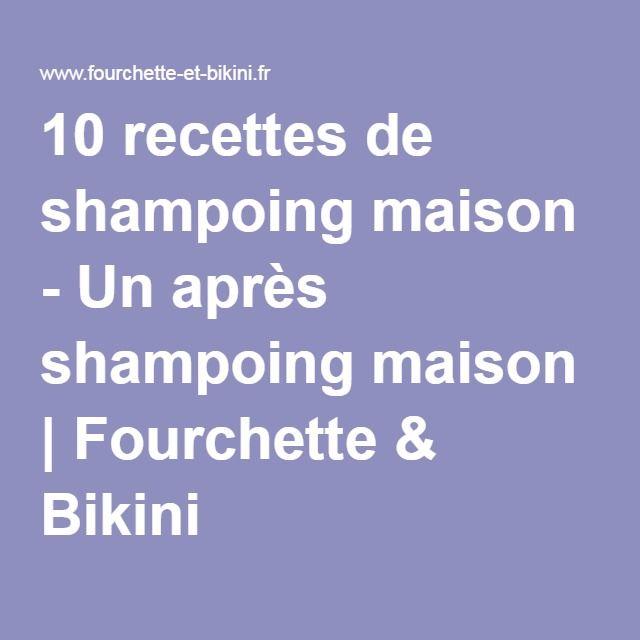 10 recettes de shampoing maison - Un après shampoing maison | Fourchette & Bikini