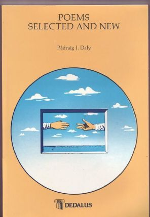 Daly, Padraig  J - Poems Selected and New (Signed First edition)
