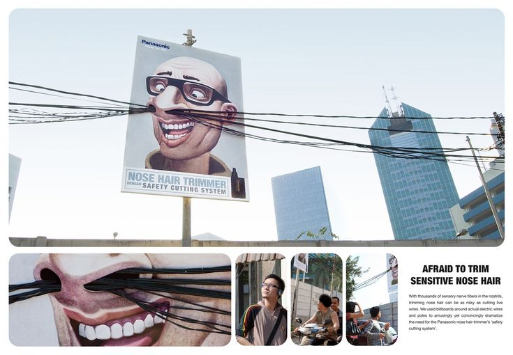 Really clever guerilla Panasonic nose hair trimmer and i particularly like the art direction as i feel that it is funny and the audience will look up to see what it is.