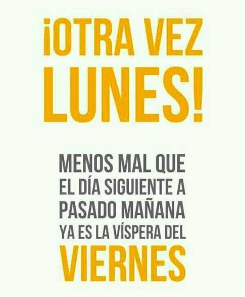 ¡Otra vez #Lunes! Menos mal que el día siguiente a pasado mañana ya es la víspera del #Viernes... #Citas #Frases @Candidman