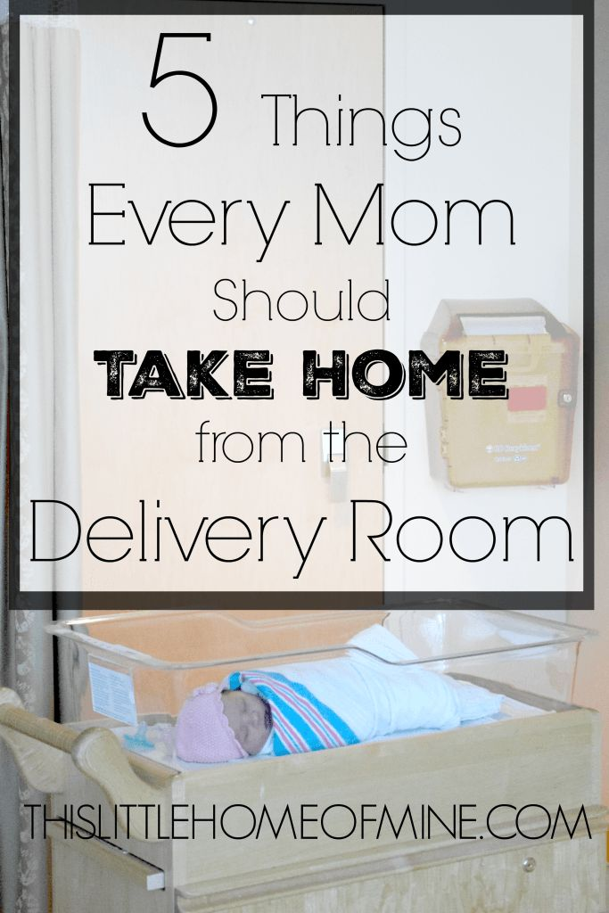 Five Things to Take Home from the Delivery Room - This Little Home of Mine