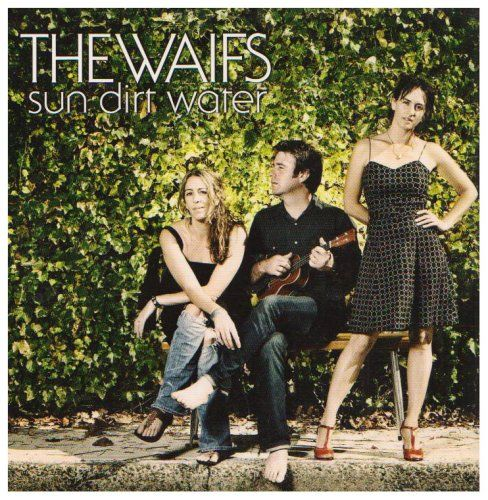 The Waifs - Sun Dirt Water - Radio Paradise - eclectic commercial free Internet radio
