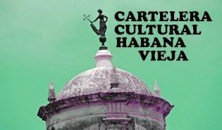 Cartelera Cultural semanal del Centro Histórico de la Habana Vieja. Exposición del Salón Aniversario 160 del Natalicio del Apóstol Cubano. Lectura de poesía de poetas