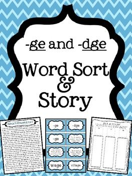 -ge and -dge word endings Word Sort and Story
