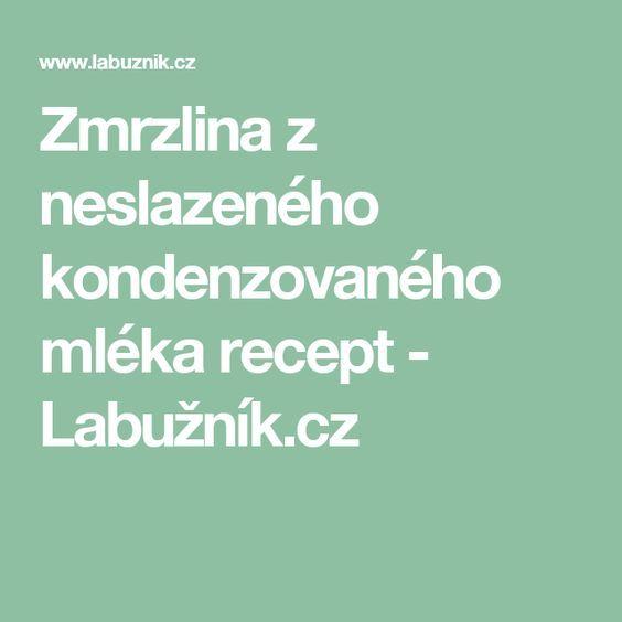 Zmrzlina z neslazeného kondenzovaného mléka recept - Labužník.cz