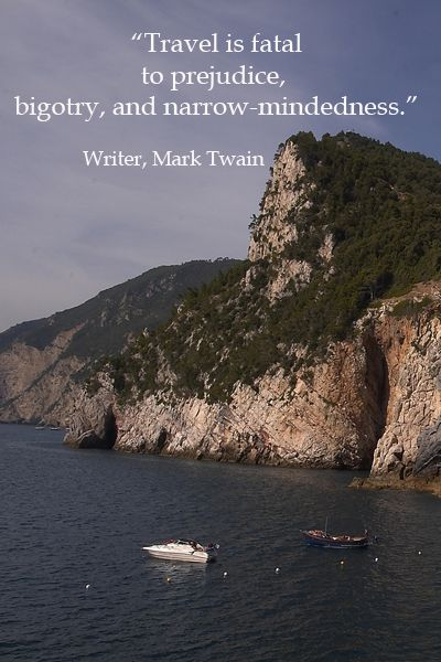 """""""Travel is fatal to prejudice, bigotry, and narrow-mindedness."""" – Mark Twain – Experience shapes our understanding.  Explore insightful quotes from creative spirits such as Leonard Cohen, Pink Floyd, Eric Clapton, Van Morrison, John Steinbeck & T.S. Eliot.-- Byron's Grotto, Portovenere, Italy."""