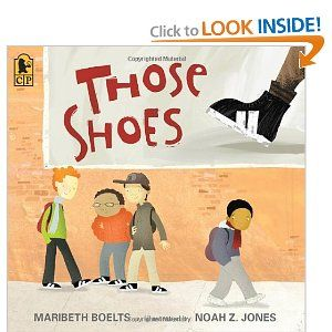 Those Shoes -teaches children empathy and caring as well as the difference between wants and needs