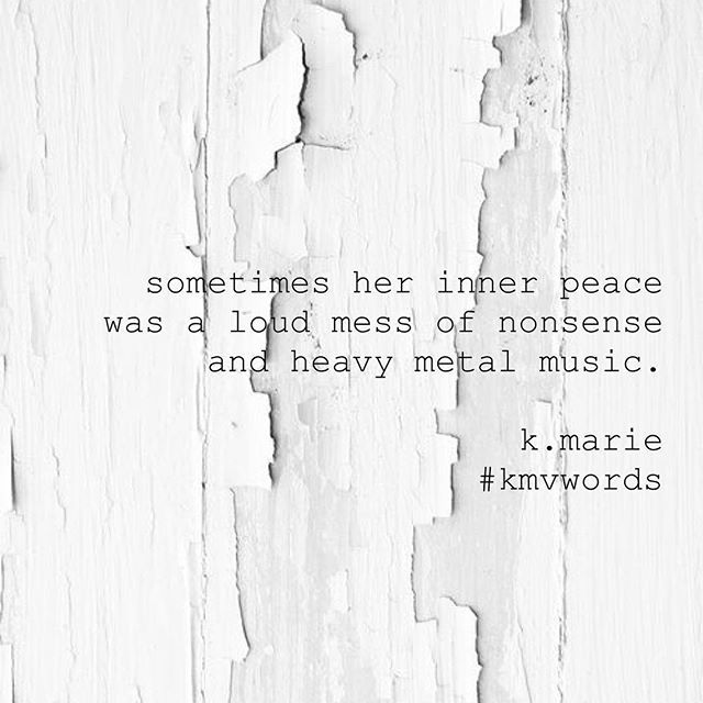 ...and a million trap music lyrics.  #kmvwords   #innerpeace