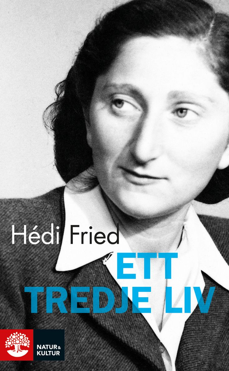 Ett tredje liv av Hédi Fried. Utkommer på Natur & Kultur