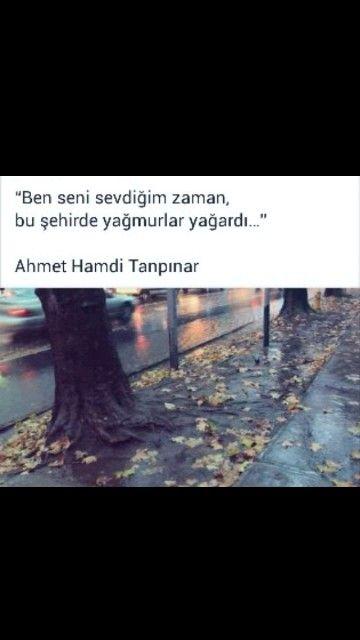 Ben seni sevdiğim zaman, Bu şehirde yağmurlar yağardı Ahmet Hamdi Tanpınar