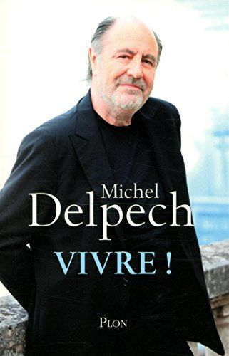 Vivre ! de Michel DELPECH http://www.amazon.fr/dp/2259230075/ref=cm_sw_r_pi_dp_C5Zwwb0JBH8TA