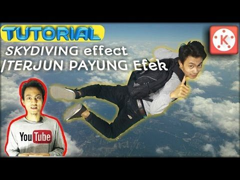 (1) ‪TUTORIAL EDIT SKYDIVING effect / TERJUN PAYUNG Efek memakai KINEMASTER di andorid‬‏ - YouTube