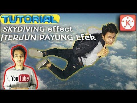 (1) TUTORIAL EDIT SKYDIVING effect / TERJUN PAYUNG Efek memakai KINEMASTER di andorid - YouTube