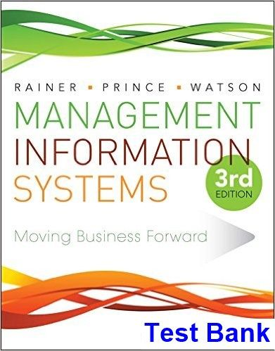 Management Information Systems 3rd Edition Rainer Test Bank - Test bank, Solutions manual, exam bank, quiz bank, answer key for textbook download instantly!